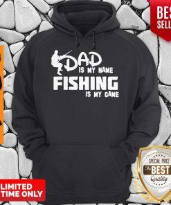 Premium Dad Is My Name Fishing Is My Game Hoodie