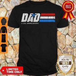 Premium Dad Real American Hero Shirt