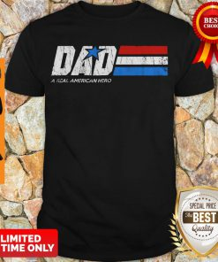 Premium Dad Real American Hero Shirt