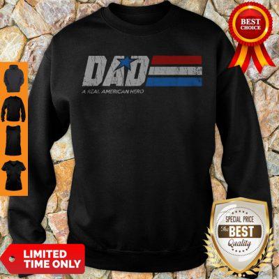 Premium Dad Real American Hero Sweatshirt