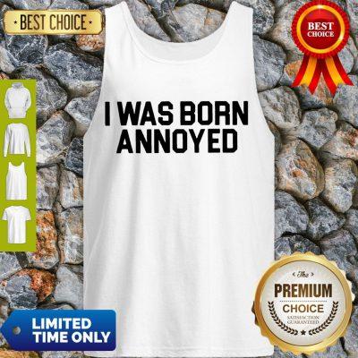 Premium I Was Born Annoyed Tank Top
