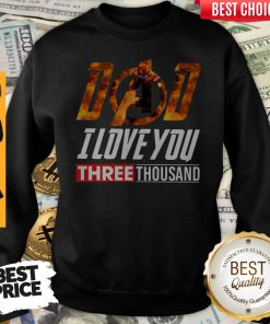 Premium Iron Man Dad I Love You Three Thousand Sweatshirt