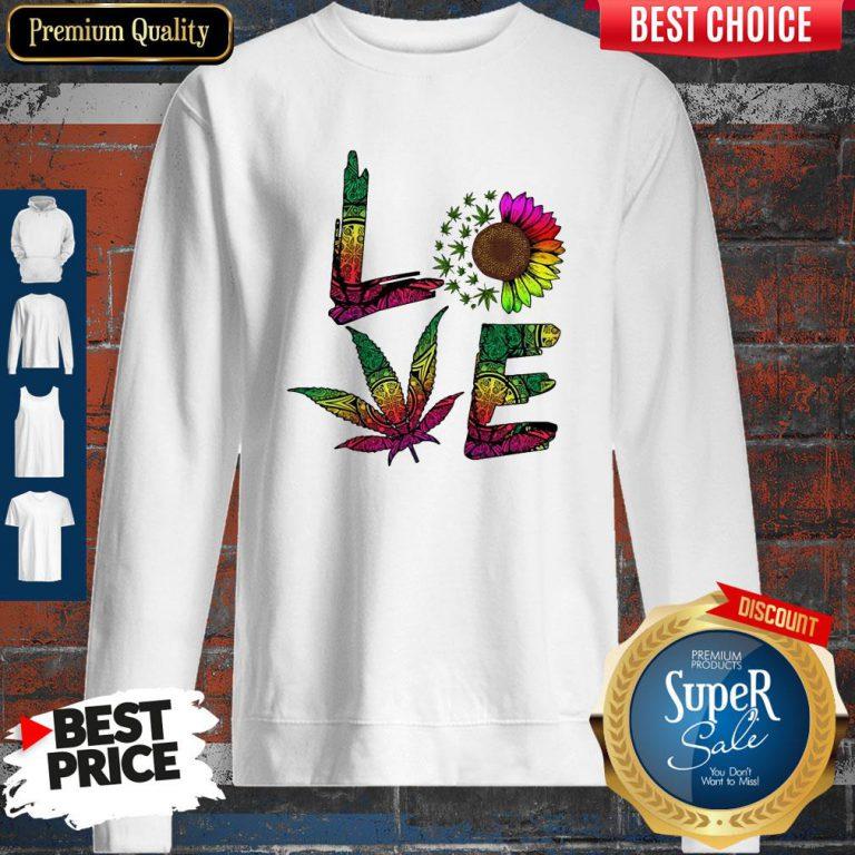 Pretty Love Sunflower And Weed Cannabis Marijuana Sweatshirt