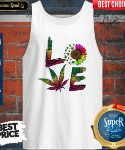 Pretty Love Sunflower And Weed Cannabis Marijuana Tank Top