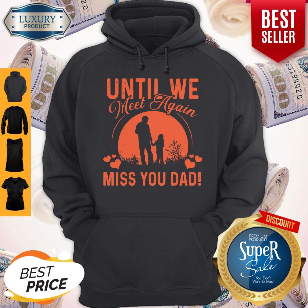 Pretty Until We Meet Again Miss You Dad Hoodie