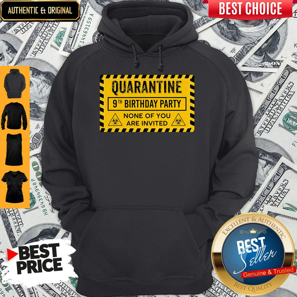 Quarantine 9th Birthday Party None Of You Are Invited Biohazard Symbol Hoodie