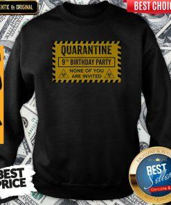 Quarantine 9th Birthday Party None Of You Are Invited Biohazard Symbol Sweatshirt