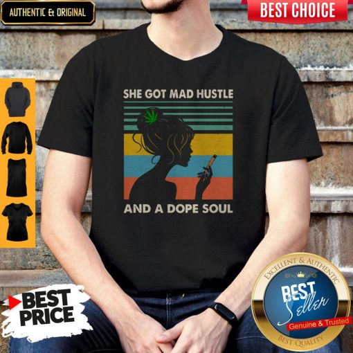 She Got Mad Hustle And A Dope Soul Girl Cannabis Vintage Shirt