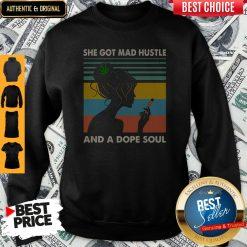 She Got Mad Hustle And A Dope Soul Girl Cannabis Vintage Sweatshirt