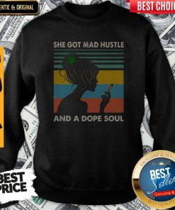 She Got Mad Hustle And A Dope Soul Girl Cannabis Vintage Sweatshirt