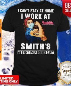 Strong Woman Face Mask I Can't Stay At Home I Work At Smith's We Fight When Others Can't Shirt