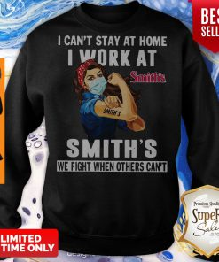 Strong Woman Face Mask I Can't Stay At Home I Work At Smith's We Fight When Others Can't Sweatshirt