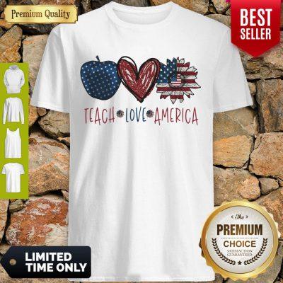 Teach Love America Sunflower Cross American Flag Veteran Independence Day Shirt