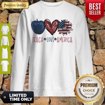 Teach Love America Sunflower Cross American Flag Veteran Independence Day Sweatshirt