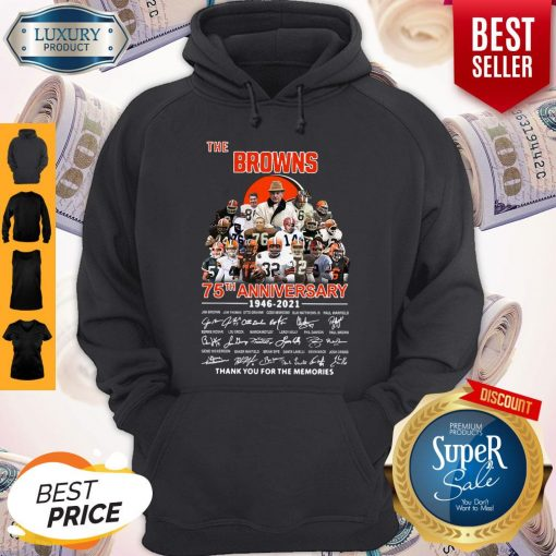 The Browns 75th Anniversary 1946 2021 Thank You For The Memories Signatures Hoodie