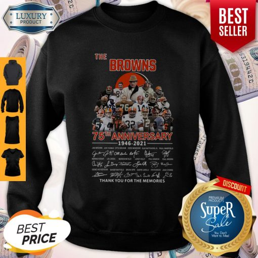 The Browns 75th Anniversary 1946 2021 Thank You For The Memories Signatures Sweatshirt