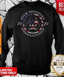 Top 49th Birthday 2020 Quarantined American Flag Sweatshirt
