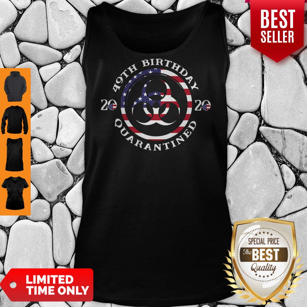 Top 49th Birthday 2020 Quarantined American Flag Tank Top