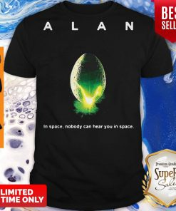 Top Alan Alien In Space Nobody Can Hear You In Space Shirt