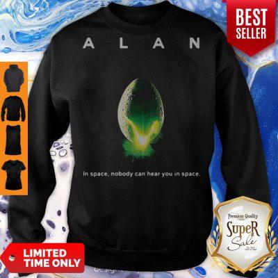 Top Alan Alien In Space Nobody Can Hear You In Space Sweatshirt
