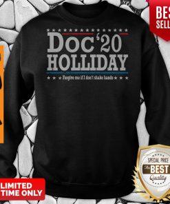 Top Doc'20 Holliday Forgive Me If I Don't Shake Hands Sweatshirt