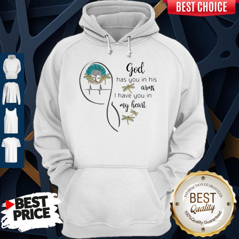 Top God Has You In His Arms I Have You In My Heart Hoodie
