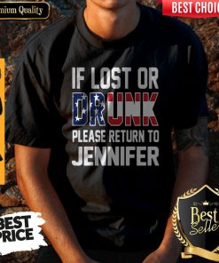 Top If Lost Or Drunk Please Return To Jennifer Shirt