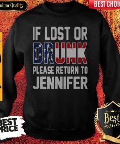 Top If Lost Or Drunk Please Return To Jennifer Sweatshirt