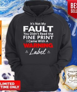 Top It's Not My Fault You Hoodie
