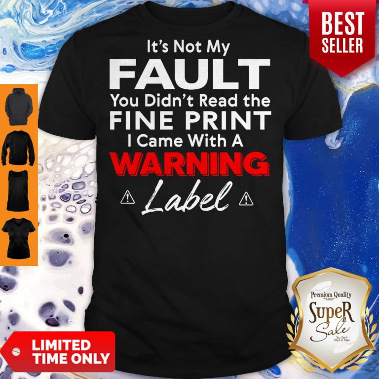 Top It's Not My Fault You Shirt