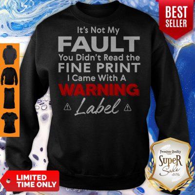 Top It's Not My Fault You Sweatshirt