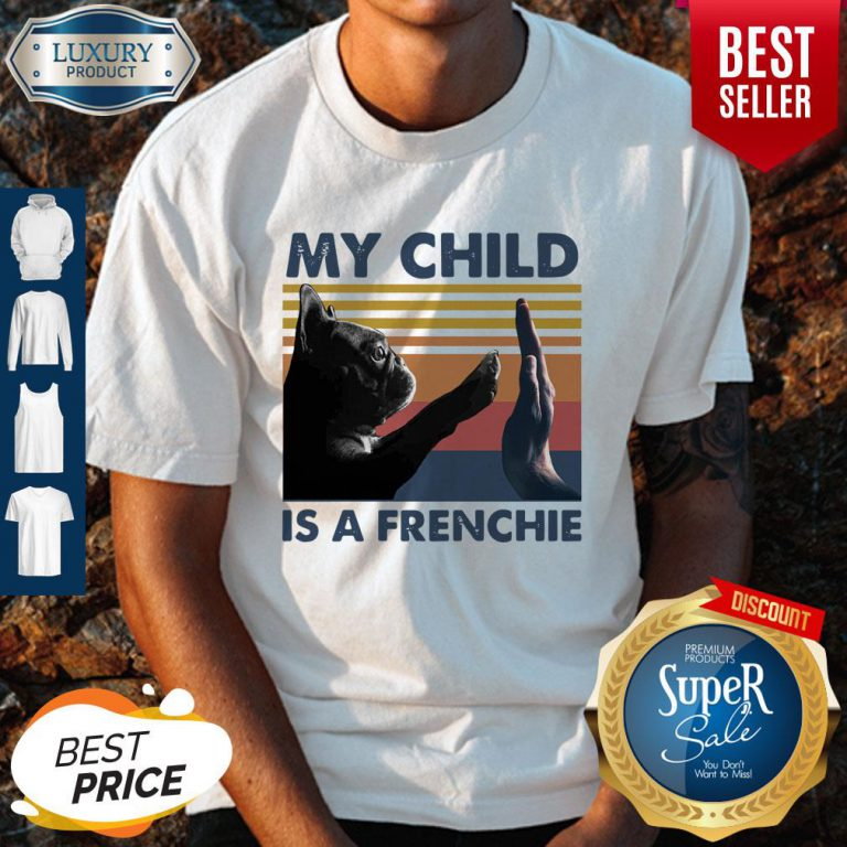 Top My Child Is A Frenchie Pug Vintage Shirt