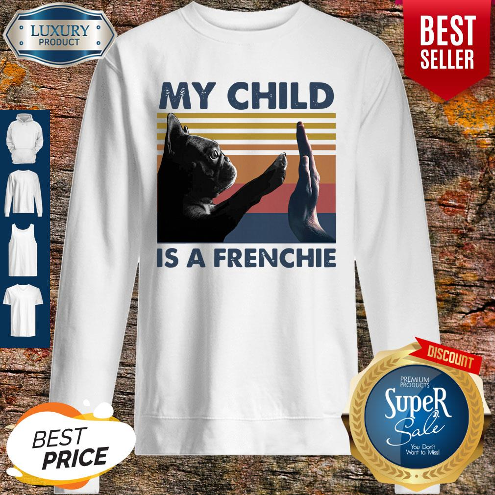 Top My Child Is A Frenchie Pug Vintage Sweatshirt