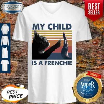 Top My Child Is A Frenchie Pug Vintage V-neck