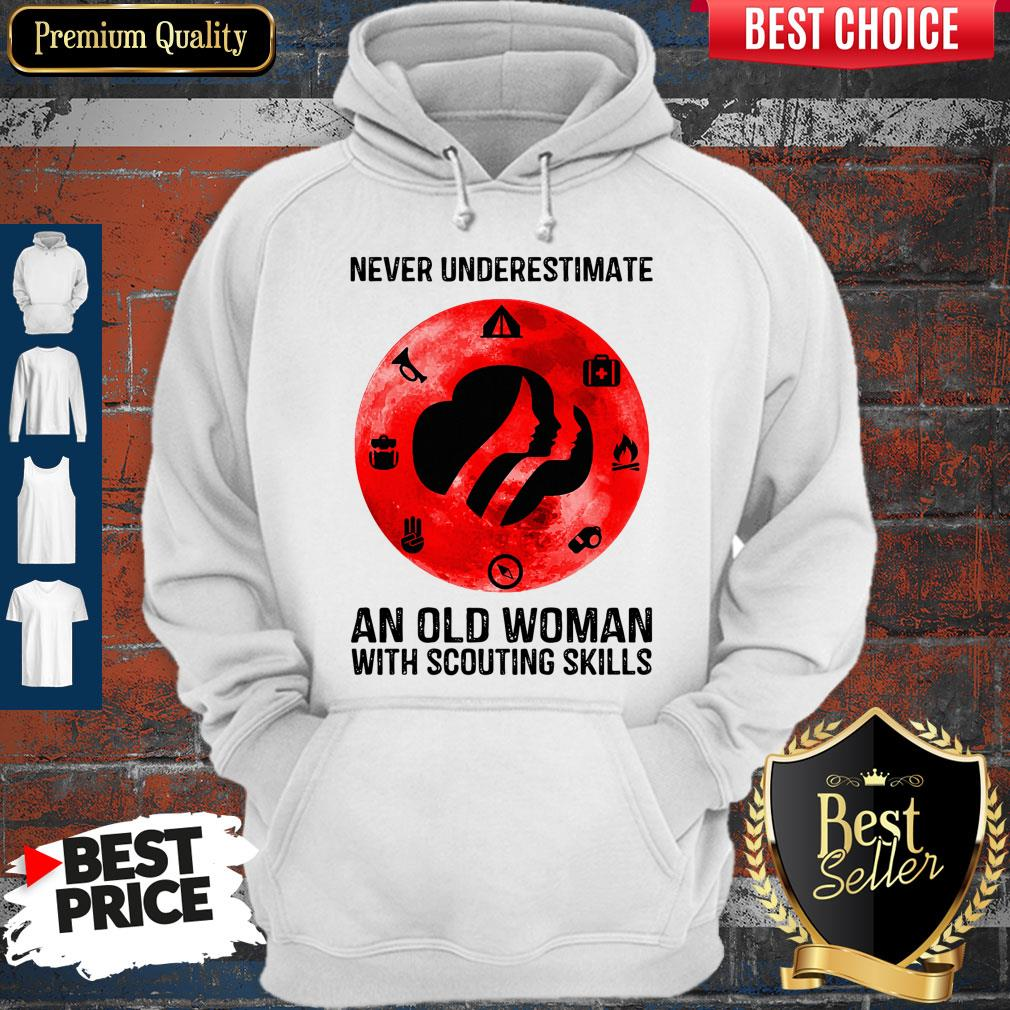 Top Never Underestimate An Old Woman With Scouting Skills Hoodie