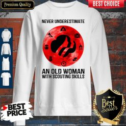 Top Never Underestimate An Old Woman With Scouting Skills Sweatshirt