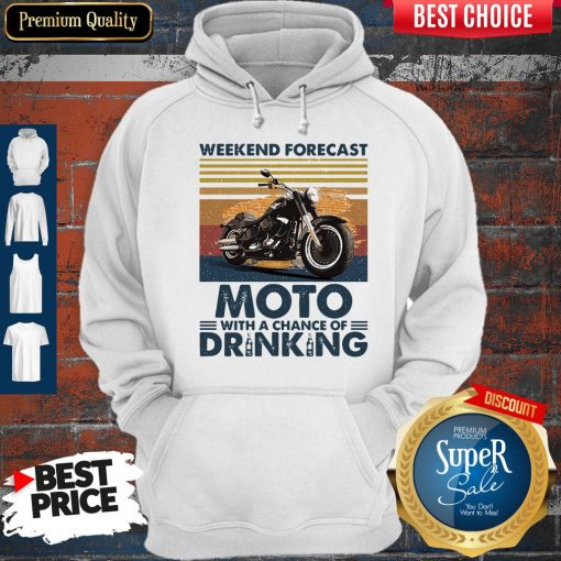 Top Weekend Forecast Moto With A Chance Of Drinking Vintage Hoodie