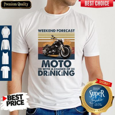 Top Weekend Forecast Moto With A Chance Of Drinking Vintage Shirt