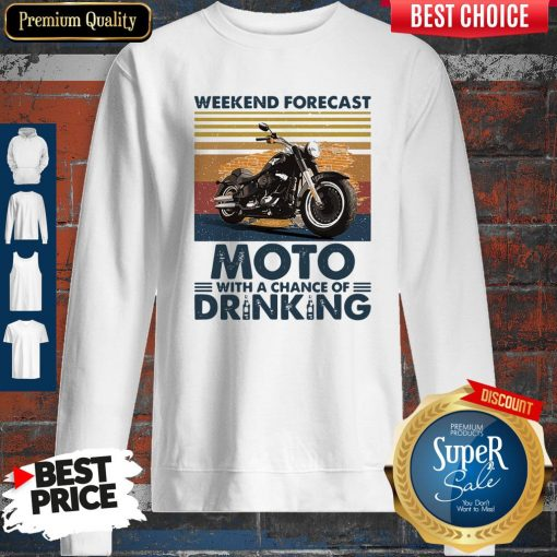Top Weekend Forecast Moto With A Chance Of Drinking Vintage Sweatshirt