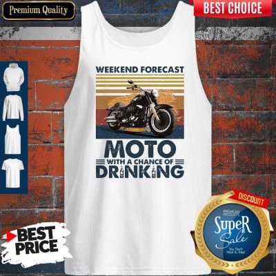 Top Weekend Forecast Moto With A Chance Of Drinking Vintage Tank Top