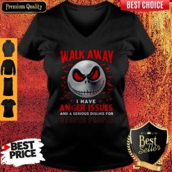 Walk Away I Have Anger Issues And A Serious Dislike For Stupid People Jack Skellington V-neck
