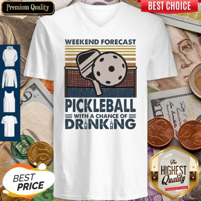 Weekend Forecast Pickleball With A Chance Of Drinking Vintage V-neck