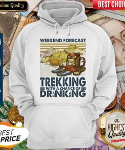 Weekend Forecast Trekking With A Chance Of Drinking Vintage Hoodie