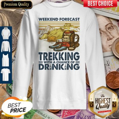 Weekend Forecast Trekking With A Chance Of Drinking Vintage Sweatshirt