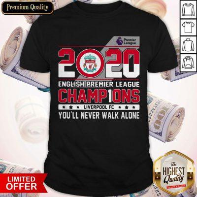 2020 English Premier League Champions Liverpool Fc You'll Never Walk Alone Shirt