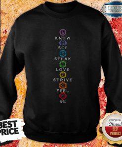 Know See Speak Love Strive Feel Be Sweatshirt