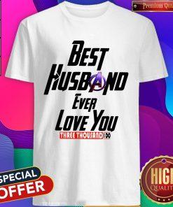 Avengers Best Husband Ever Love You Three Thousand I Do Shirt