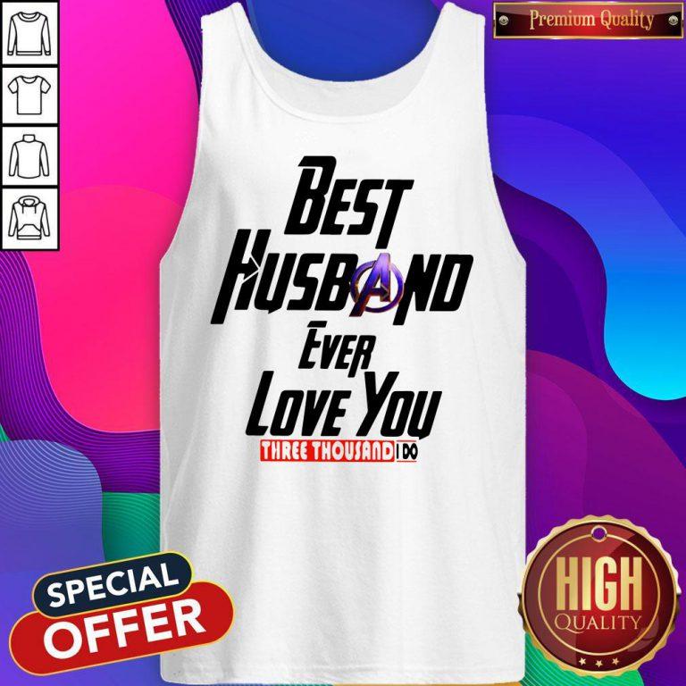 Avengers Best Husband Ever Love You Three Thousand I Do Tank Top