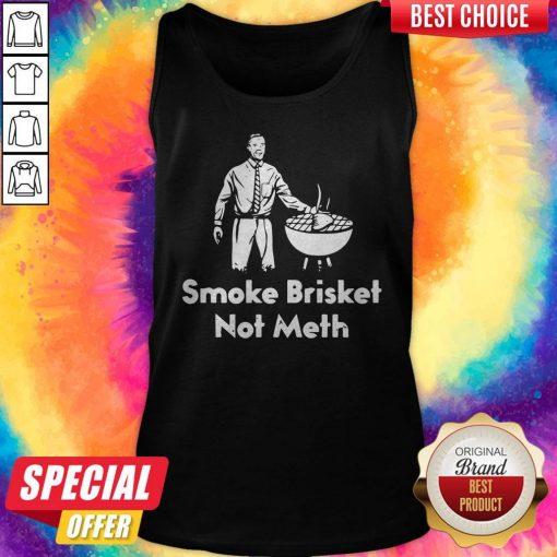 Awesome Smoke Brisket Not Meth Tank Top