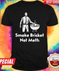 Awesome Smoke Brisket Not Meth Shirt